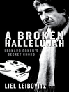 A Broken Hallelujah (eBook): Leonard Cohen's Secret Chord