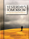 Yesterday's Tomorrow (eBook): Recovery Meditations for Hard Cases