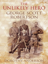 An Unlikely Hero (eBook): George Scott Robertson