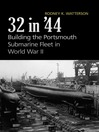 32 in '44 (eBook): Building the Portsmouth Submarine Fleet in World War II
