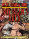 Roy Bean's Gold (eBook): A Western Story
