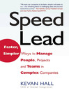 Speed Lead (eBook): Faster, Simpler Ways to Manage People, Projects and Teams in Complex Companies