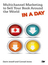 Multi-Channel Marketing to Sell Your Book Around the World in a Day (eBook)