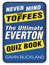 Never Mind the Toffees (eBook): The Ultimate Everton FC Quiz Book