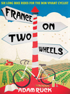 France on Two Wheels (eBook): Six Long Bike Rides For the Bon Vivant Cyclist