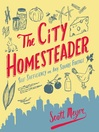 The City Homesteader (eBook): Self-Sufficiency on Any Square Footage