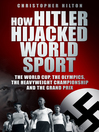 How Hitler Hijacked World Sport (eBook)