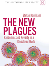 The New Plagues (eBook): Pandemics and Poverty in a Globalized World