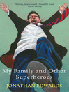 My Family and Other Superheroes (eBook)