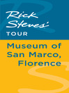 Rick Steves' Tour (eBook): Museum of San Marco, Florence