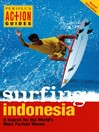 Surfing Indonesia (eBook): A Search for the World's Most Perfect Waves