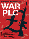 War PLC (eBook): The Rise of the New Corporate Mercenary