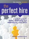 The Perfect Hire (eBook): A Tactical Guide to Hiring, Developing, and Retaining Top Sales Talent