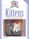 Kittens (eBook): A Complete Guide to Caring for Your Kitten