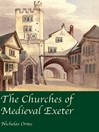 The Churches of Medieval Exeter (eBook)