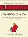 The Whole Five Feet (eBook): What the Great Books Taught Me About Life, Death, and Pretty Much Everthing Else