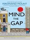 Mind the Gap (eBook): The New Class Divide In Britain