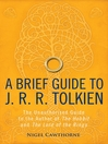 A Brief Guide to J. R. R. Tolkien (eBook): A comprehensive introduction to the author of The Hobbit and The Lord of the Rings