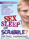 Sex, Sleep or Scrabble (eBook): Seriously Funny Answers to Life's Quirkiest Queries