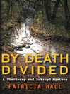 By Death Divided (eBook): Ackroyd and Thackeray Series, Book 14