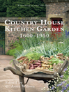 The Country House Kitchen Garden 1600-1950 (eBook)