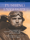 Pushing the Envelope (eBook): The Career of Fighter Ace and Test Pilot Marion Carl