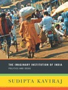 The Imaginary Institution of India (eBook): Politics and Ideas