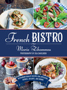 French Bistro (eBook): Restaurant-Quality Recipes for Appetizers, Entrées, Desserts, and Drinks