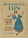 Household Tips (eBook): Over 300 Useful and Valuable Home Hints