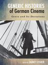 Generic Histories of German Cinema (eBook): Genre and Its Deviations