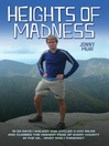 Heights of Madness (eBook): In 92 Days I Walked and Cycled 5,000 Miles and Climbed the Highest Peak of Every County In the Uk...What Was I Thinking