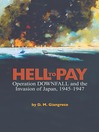 Hell to Pay (eBook): Operation DOWNFALL and the Invasion of Japan, 1945-1947