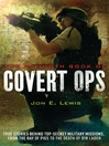 The Mammoth Book of Covert Ops (eBook): True Stories of Covert Military Operations, from the Bay of Pigs to the Death of Osama bin Laden