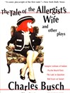 The Tale of the Allergist's Wife and Other Plays (eBook): The Tale of the Allergist's Wife, Vampire Lesbians of Sodom, Psycho Beach Party, The Lady in Questio