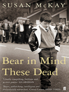 Bear in Mind These Dead (eBook)