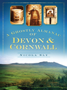 A Ghostly Almanac of Devon & Cornwall (eBook)