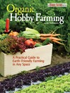 Organic Hobby Farming (eBook): A Practical Guide to Earth-Friendly Farming in Any Space