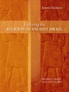Exploring the Religion of Ancient Israel (eBook): Prophet, Priest, Sage and People