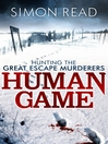 Human Game (eBook): Hunting the Great Escape Murderers