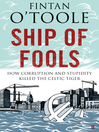 Ship of Fools (eBook): How Stupidity and Corruption Sank the Celtic Tiger