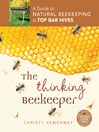 The Thinking Beekeeper (eBook): A Guide to Natural Beekeeping in Top Bar Hives