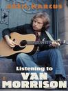 Listening to Van Morrison (eBook)