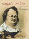 Balzac's Omelette (eBook): A delicious tour of French food and culture with Honoré Balzac