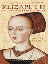 Elizabeth (eBook): England's Slandered Queen