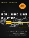 The Girl Who Was on Fire (eBook): Your Favorite Authors on Suzanne Collins' Hunger Games Series