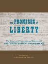 The Promises of Liberty (eBook): The History and Contemporary Relevance of the Thirteenth Amendment