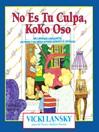 No Es Tu Culpa, Koko Oso (eBook): It's Not Your Fault, Koko Bear