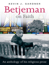 Betjeman on Faith (eBook): An Anthology of His Religious Prose