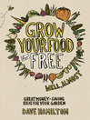 Grow Your Food for Free (Well, Almost) (eBook): Great Money-Saving Ideas for Your Garden
