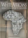 The White Africans (eBook): From Colonisation To Liberation